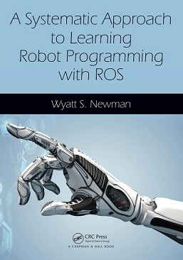 BME_OMIKK_Konyvajanlo_2019_oktober_Newman_Wyatt_A_systematic_approach_to_learning_robot_programming_with_ROS.jpg