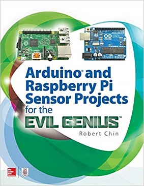 Chin_Robert_Arduino_and_Raspberry_Pi_sensor_projects_for_the_evil_genius.jpg